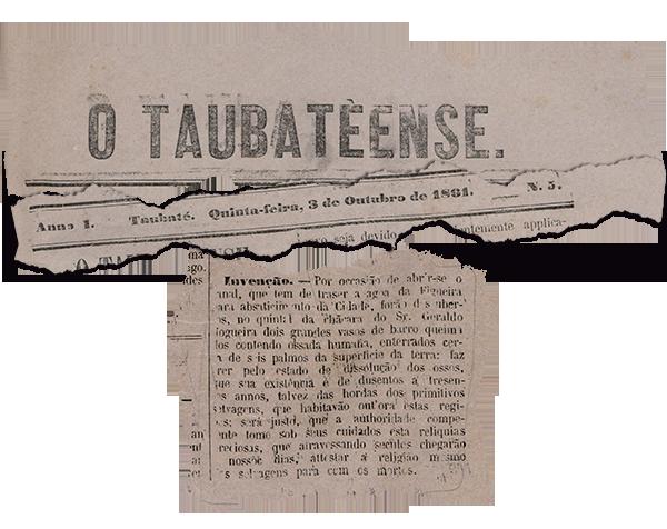 """Notícia de 3/10/1863 informa o encontro de """"grandes vasos de barro queimado"""" contendo ossadas humanas. Acreditava-se que pertenceriam aos povos indígenas que habitaram Taubaté"""